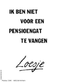 Poster Loesje: ik ben niet voor een pensioengat te vangen
